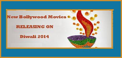 Movies Releasing on Diwali 2014 - New Bollywood Hindi Movies Releasing