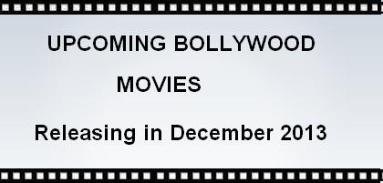 There are lots of superb Movies Releasing in December 2013.